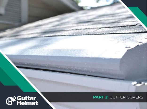 Gutter Solutions for Every Home – Part 2: Gutter Covers